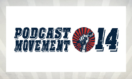 Podcast Movement 2014